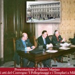 Presentazione a Palazzo Marino, con l'Assessore Giulio Gallera e Mons. Giovanni Balconi, degli atti del Convegno 'I Pellegrinaggi e i Templari a Milano' (2004)