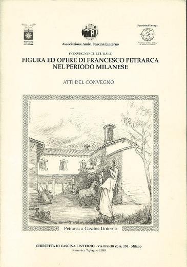 Atti del Convegno 'Figura ed opere di Francesco Petrarca nel periodo milanese' (2001)