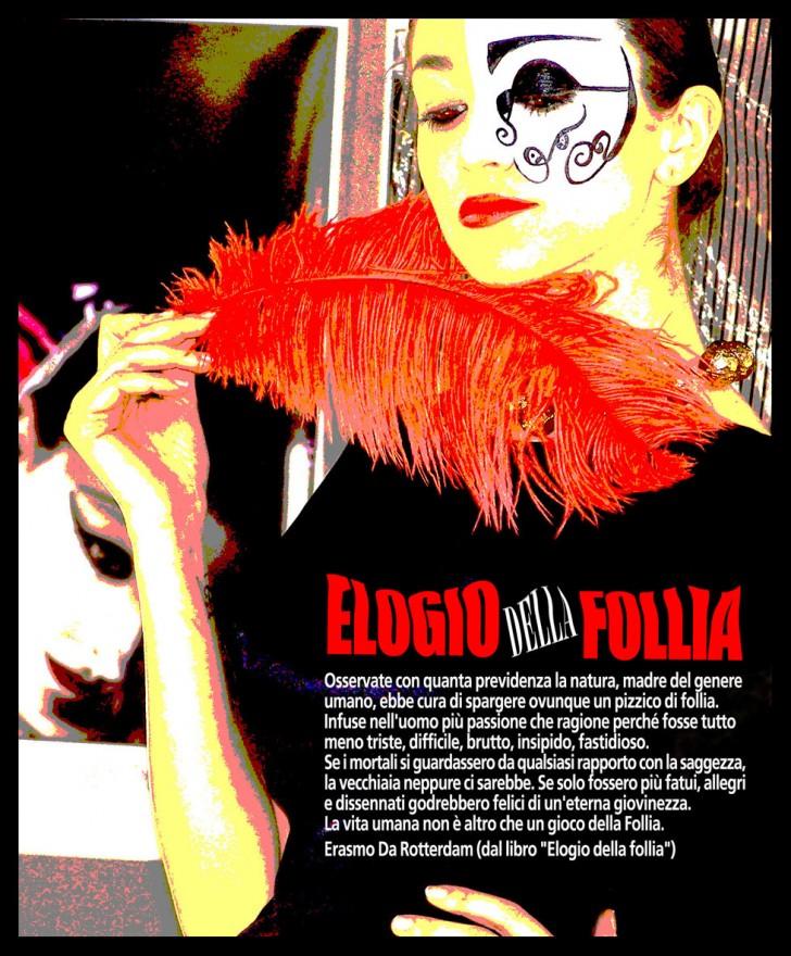"""""""Elogio della Follia"""". Poster - Foto di Renato Bosoni. Grafica di Massimo de Rigo (2011)"""