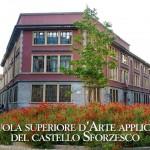 GIOVEDI 5 GIUGNO OPEN DAY SCUOLA SUPERIORE D'ARTE APPLICATA DEL CASTELLO SFORZESCO